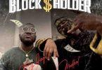 Big Jay - Blockholder ft Medikal