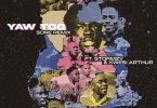 Yaw Tog - Sore Remix Ft Stormzy & Kwesi Arthur