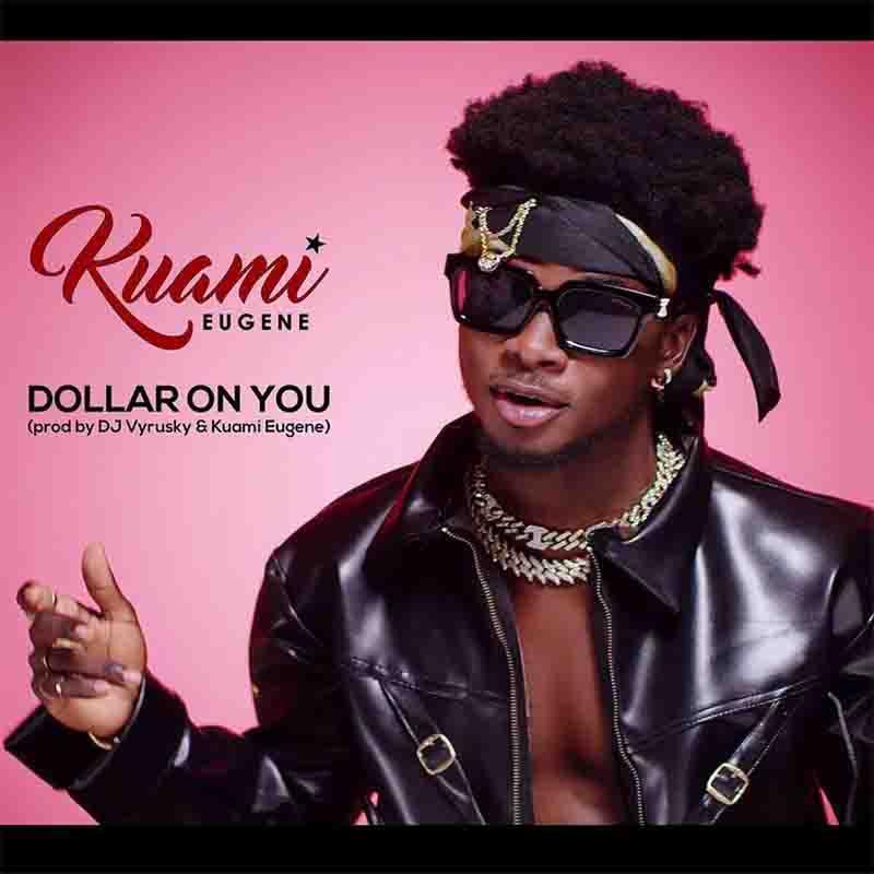kuami_eugene_dollar_on_you