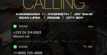 Kawabanga – Calling Ft Jay Bahd x O'kenneth x Sean Lifer x Reggie x City Boy
